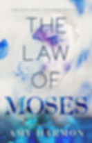 the law of moses a book by author amy harmon