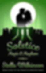 Solstice Magic and Mayhem by Stella Wilkinson