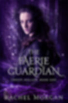 the faerie guardian a novel by author rachel morgan