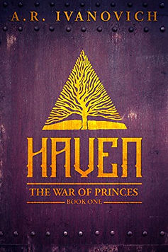 Haven War of Princes by A. R. Ivanowich