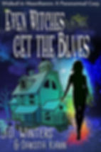 Even Witches Get the Blues by J.D Winters & Dakota Kahn