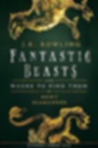 Fantastic Beasts and Where to Find Them by J. K. Rowling and Newt Scamander
