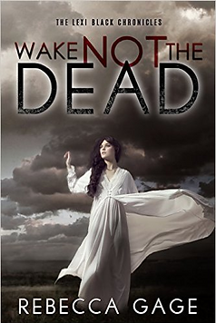 wake not the dead a book by author rebecca gage