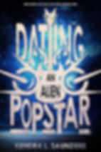 Dating an Alien Popstar by Kendra L. Saunders