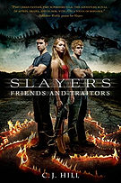 Slayers friend and traitors by C. J. Hill