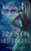 Rings on her Fingers by Regina Welling