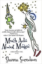 much ado about magic a book by author shanna swendson