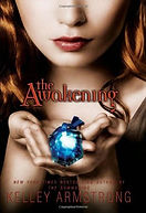 the awakening a book by author kelley armstrong