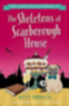The Skeletons of Scarborough House by Kitty French