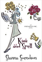 kiss and spell a book by author shanna swendson