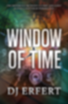 Window of Time by D.J.Erfert