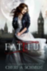 Fateful The Fateful Vampire Series by Cheri A. Schmidt book cover
