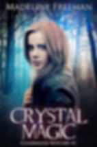 Crystal Magic by Madeline Freeman