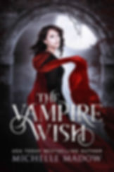 The Vampire Wish by Michelle Madow