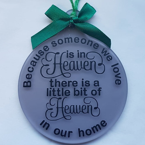 'Because someone we love' Acrylic Bauble