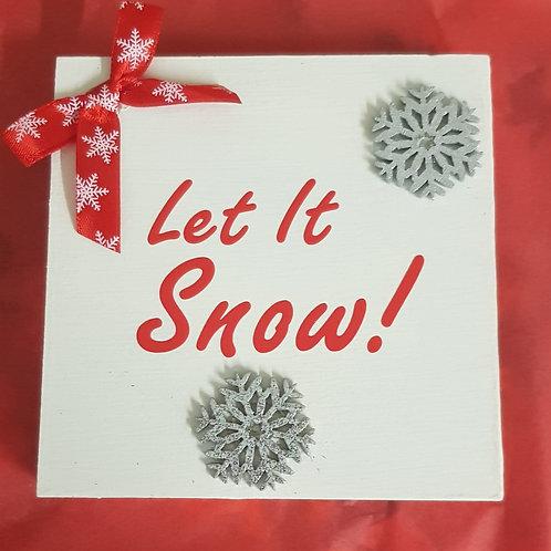 Let it Snow Wooden Plaque