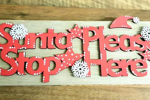 'Santa, please stop here' Oak Plaque.  (Kit)