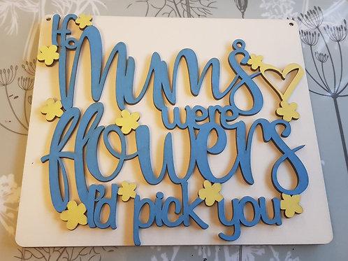 If Mums were flowers oak plaque (Kit)