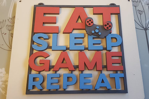 Eat, Sleep, Game, Repeat Plaque(Kit)