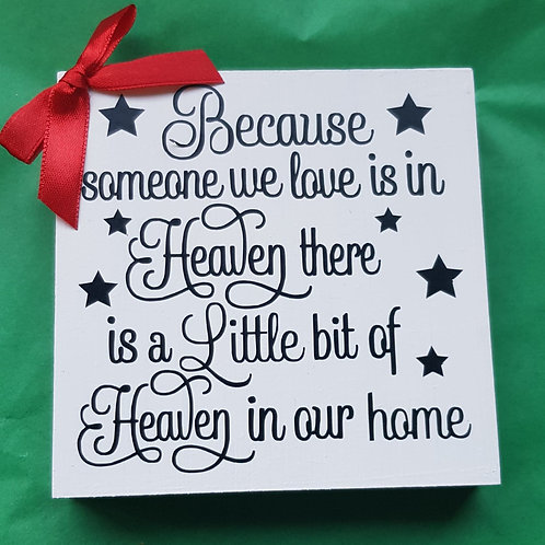 'Because someone we love' Wooden Plaque