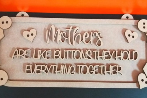 MUM's are like buttons oak plaque (Kit)