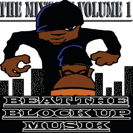 Beat The Block Up Musik - MixTape Volume 1