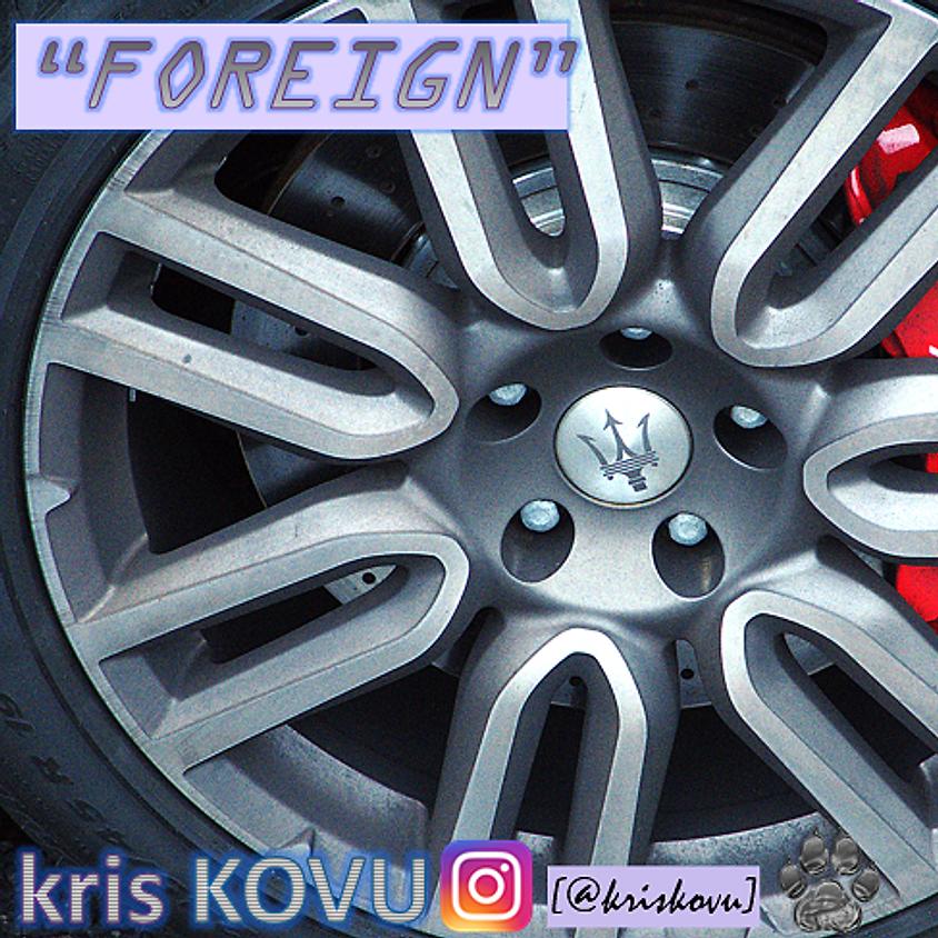 kris KOVU ''FOREIGN'' [ Official Music Video ]