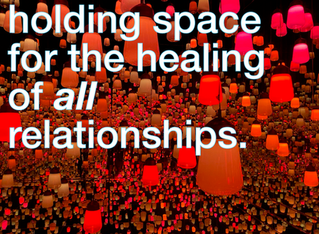 healing for ALL relationships.