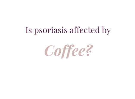 Is Psoriasis affected by Coffee?