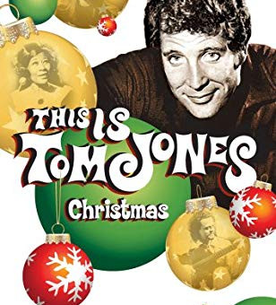 Christmas with Tom Jones....