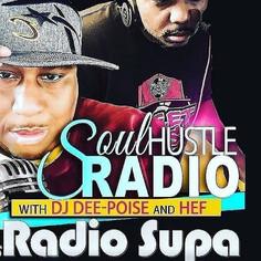 DJ Deepoise & Hef Chulo - Soul Hustle Radio