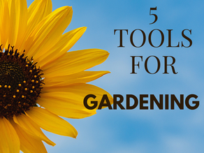 5 Tools for Gardening