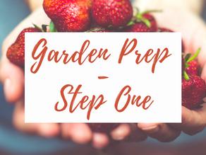 Garden Prep - Step One