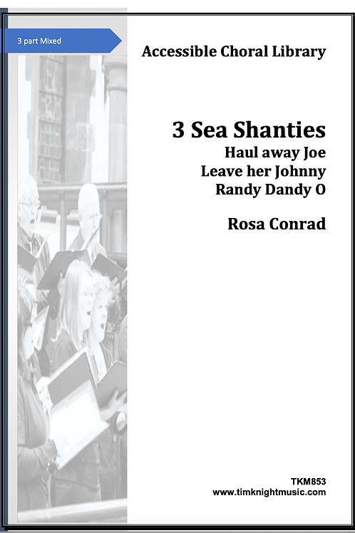 3 Sea Shanties (arr Rosa Conrad)