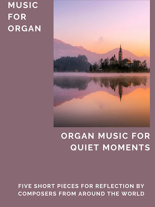 Organ Music for Quiet Moments (5 pieces)