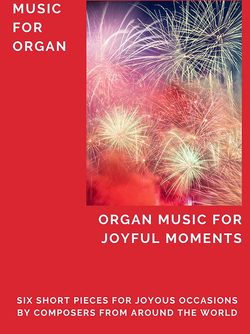 Organ Music for Joyful Moments (6 pieces)