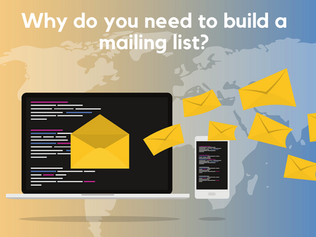 4 Reasons Why You Need to Build a Mailing List
