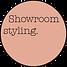 Showroom styling.