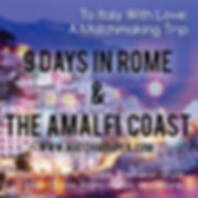 Matchmaking Trip, Amalfi Coast, Rome, Eat Pray Love Trip