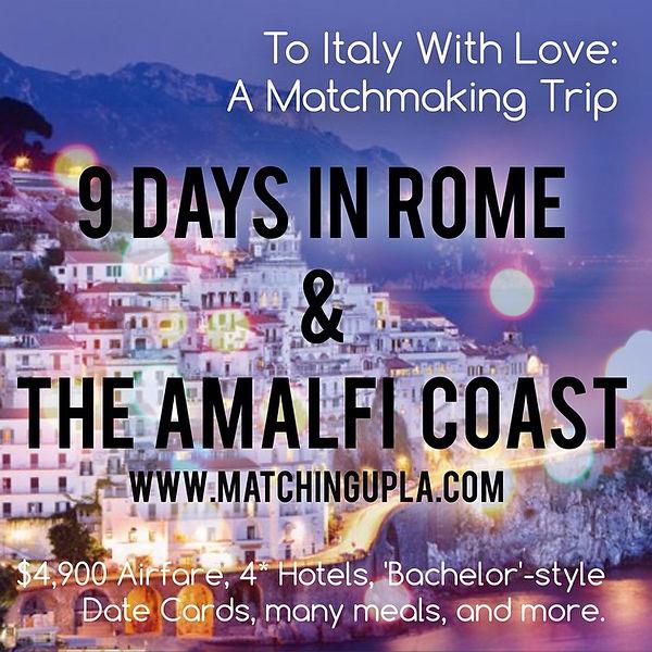 Matchmaking Trip, Amalfi Coast, Rome, Eat Pray Love Trip