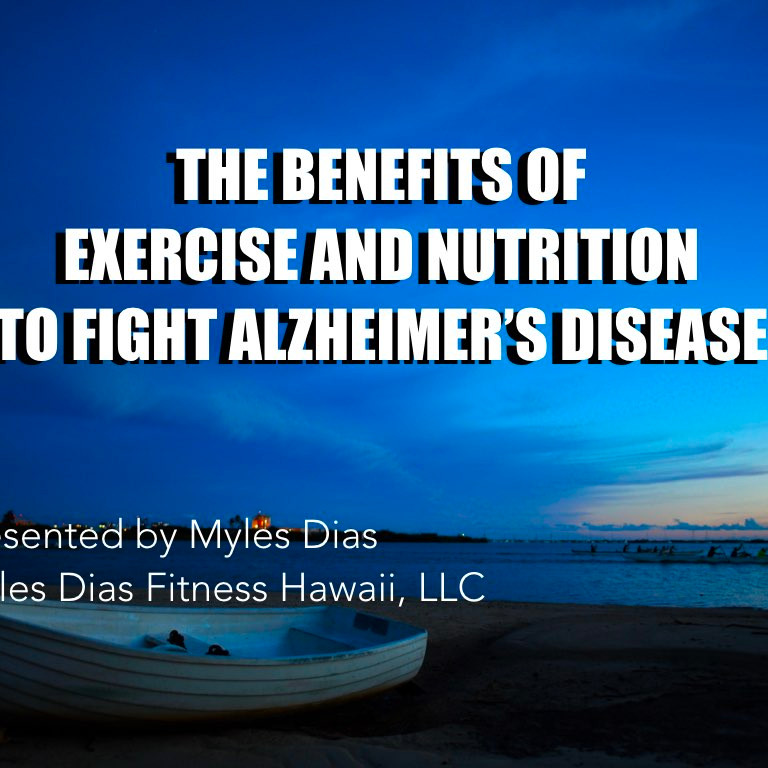 HPGS Webinar:  Benefits of Exercise and Nutrition to Fight Alzheimerʻs Disease