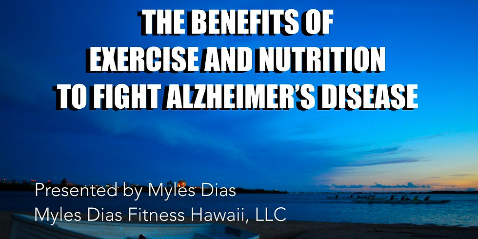 Benefits of Exercise and Nutrition to Fight Alzheimerʻs Disease
