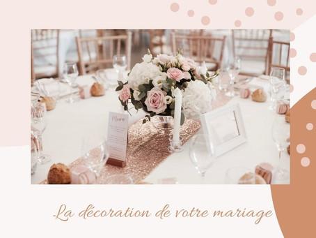 - LA DECORATION DE VOTRE MARIAGE -