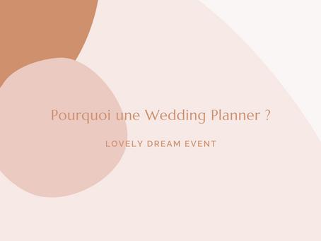 - POURQUOI UNE WEDDING PLANNER ? -