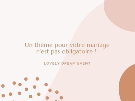 - UN THEME POUR VOTRE MARIAGE N'EST PAS OBLIGATOIRE -
