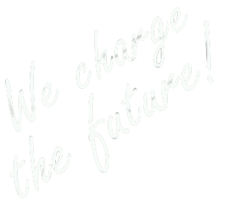 We charge the future!