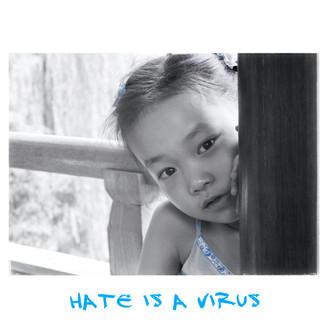 Hate is a Virus… Choose Love