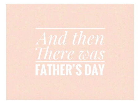 And Then... There Was Father's Day