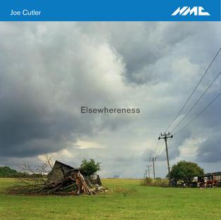 20181019 Joe Cutler Elsewhereness.jpg