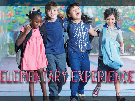 Elementary Experience Wk 4 (11/22/2020)